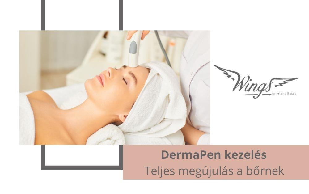 DermaPen kezelés – Teljes megújulás a bőrnek